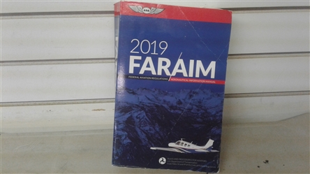 2019 FAR AIM FEDERAL AVIATION REGULATIONS AERONAUTICAL INFORMATION MANUAL
